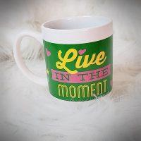 Live In The Moment Coffee/Tea Mug